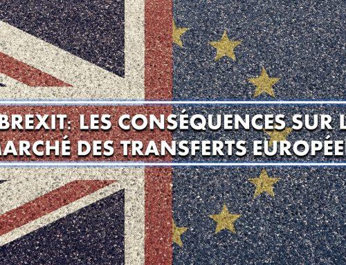 Brexit: Les conséquences sur le marché des transferts européens
