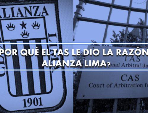 ¿Por qué el TAS le dio la razón a Alianza Lima?