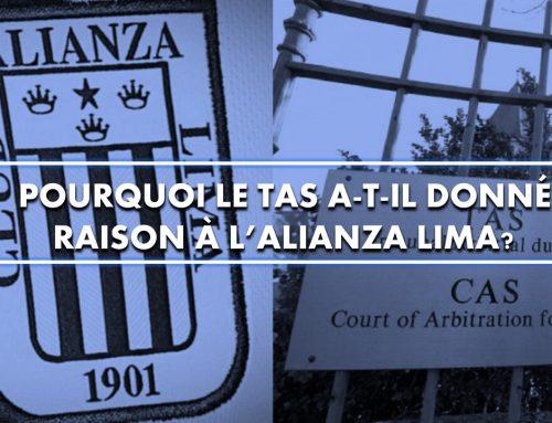 Pourquoi le TAS a-t-il donné raison à l'Alianza Lima ?