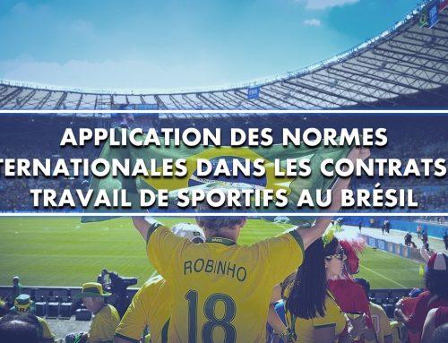 Application des normes internationales dans les contrats de travail de sportifs au Brésil