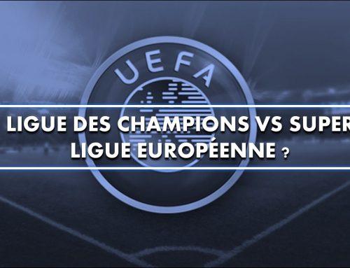 Ligue des Champions vs Super Ligue européenne?