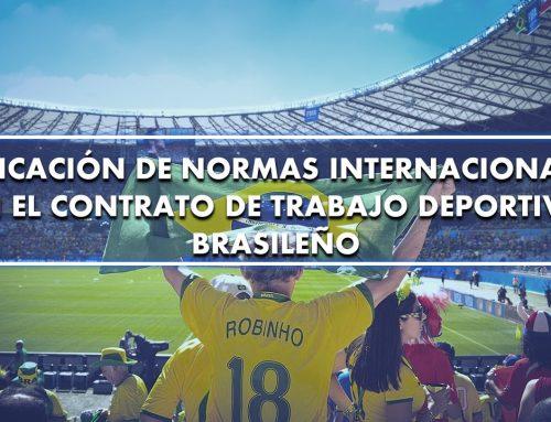 Aplicación de normas internacionales en el Contrato de Trabajo Deportivo Brasileño