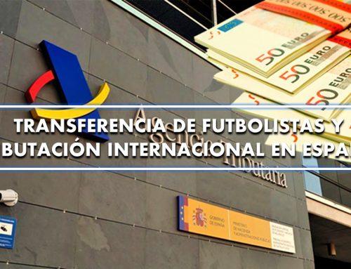 Transferencia de Futbolistas y Tributación Internacional en España