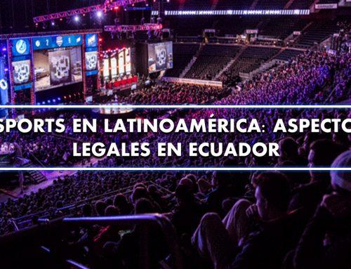 Esports en Latinoamérica: Aspectos legales en Ecuador