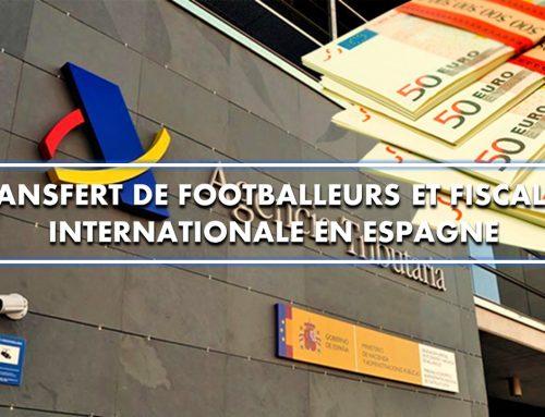 Transfert de footballeurs et fiscalité internationale en Espagne