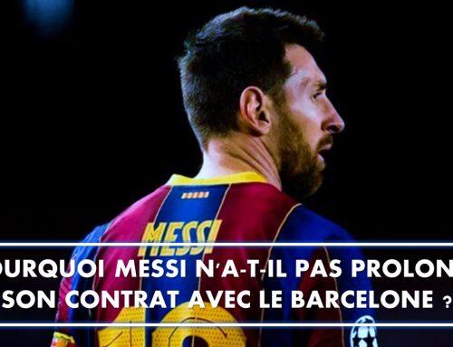 Pourquoi Messi n'a-t-il pas prolongé son contrat avec le Barcelone ?