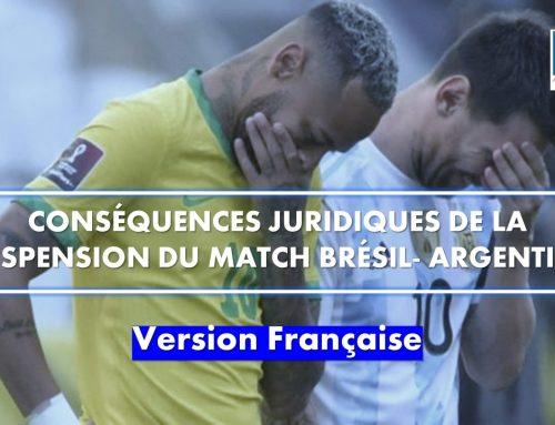 Conséquences juridiques de la suspension du match Brésil-Argentine